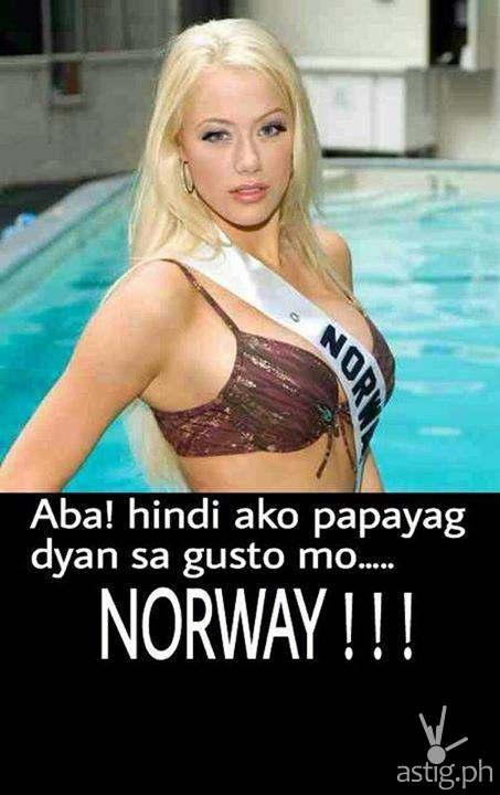 Aba! Hindi ako papayag dyan sa gusto mo ... NORWAY!!!