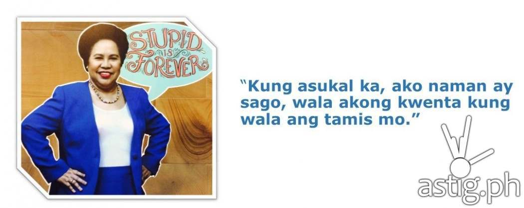 Miriam Defensor Santiago Stupid is Forever quote on love